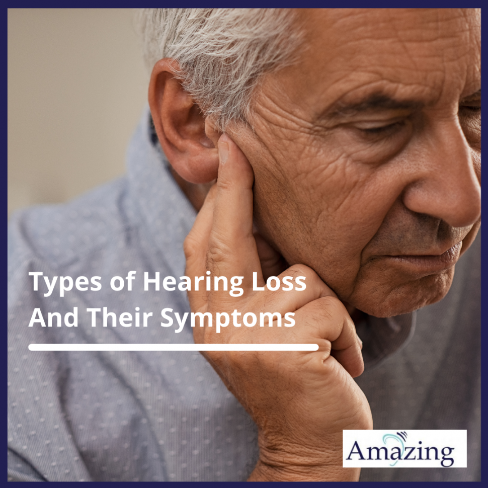 Types of hearing loss. hearing loss symptoms. Singapore Amazing Hearing